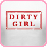 Dirty Girl Rubber Stamp